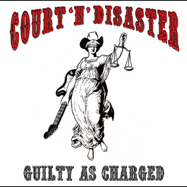 Guilty As Charged - Court 'n' Disaster Band